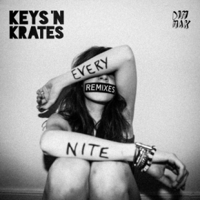 Keys N Krates 'Every Nite (The Remixes)' OutNow.