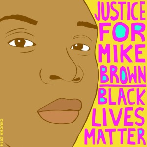 """Justice for Mike Brown,"" by Chucha Marquez was the flier image for the Crocker Art Museum's Art and Activism talk in November."