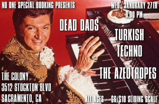 Dead Dads, Turkish Techno, and The Azeotropes at The Colony