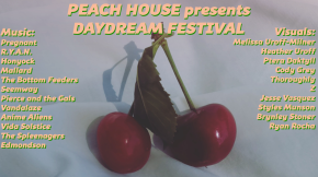 Peach House Presents: Day Dream Festival.